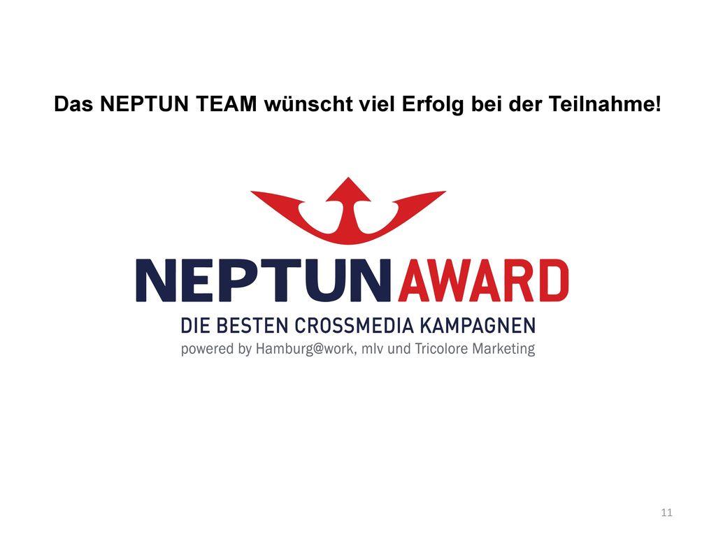 Das NEPTUN TEAM wünscht viel Erfolg bei der Teilnahme!