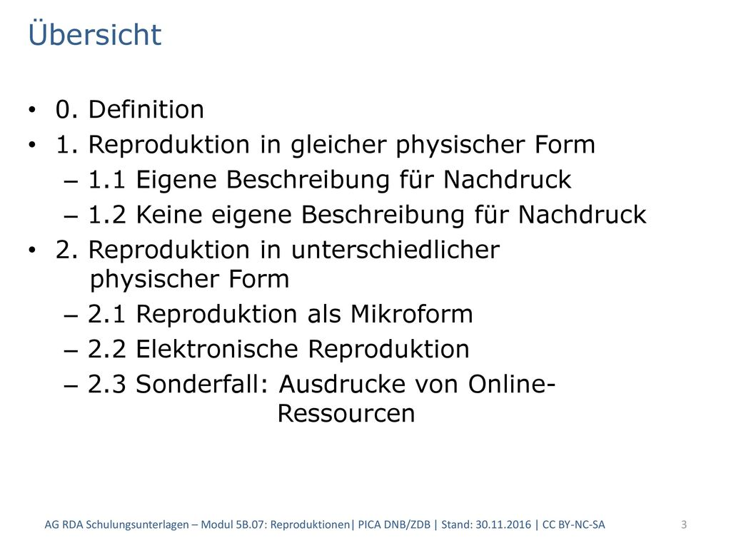 Übersicht 0. Definition 1. Reproduktion in gleicher physischer Form