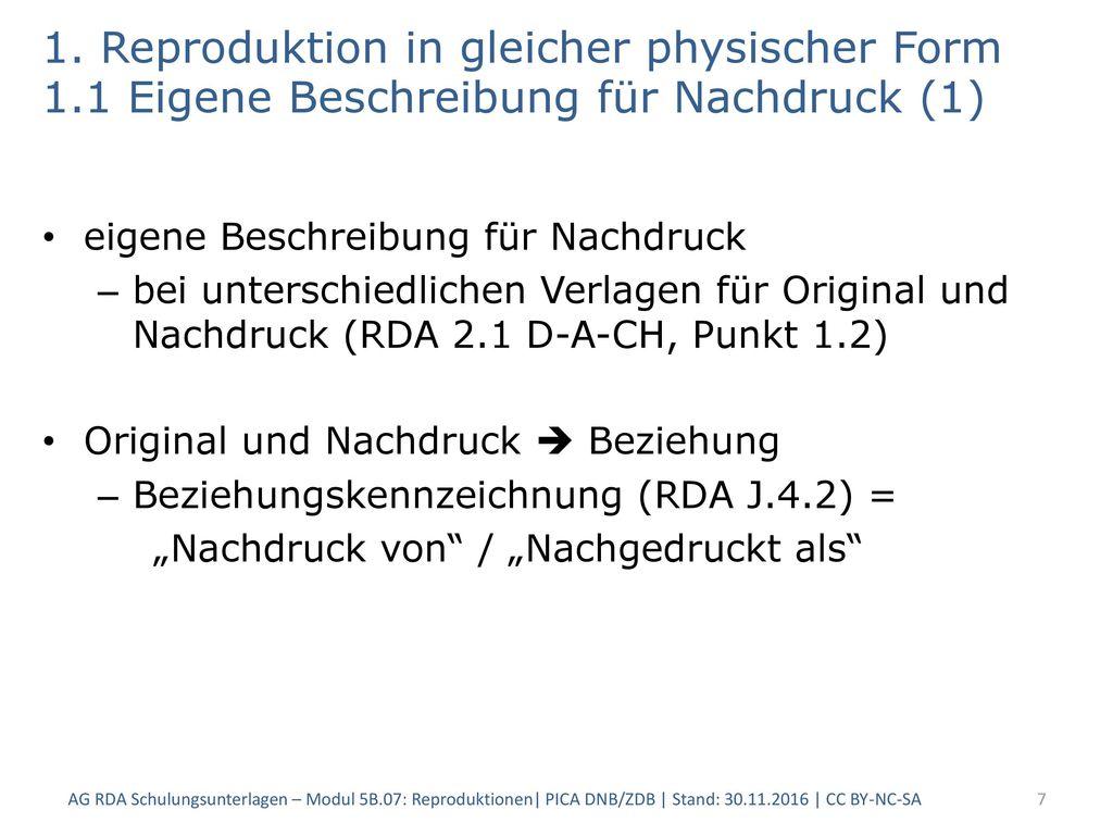 1. Reproduktion in gleicher physischer Form 1