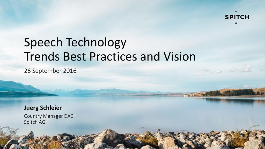 Speech Technology Trends Best Practices and Vision