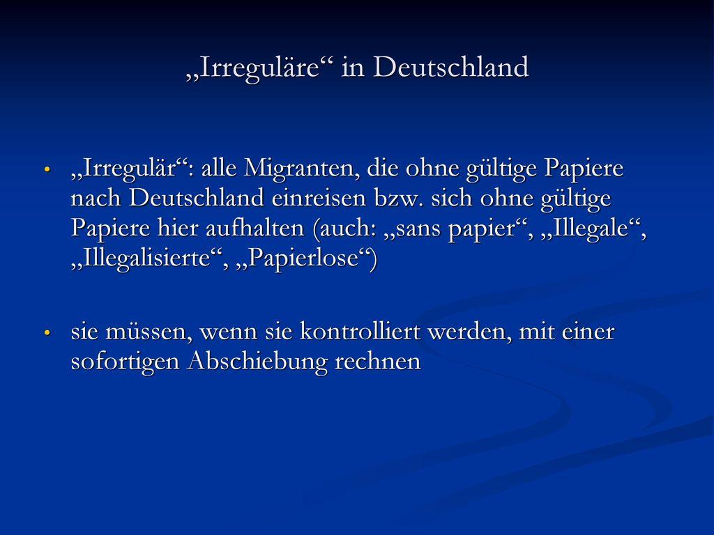 """""""Irreguläre in Deutschland"""