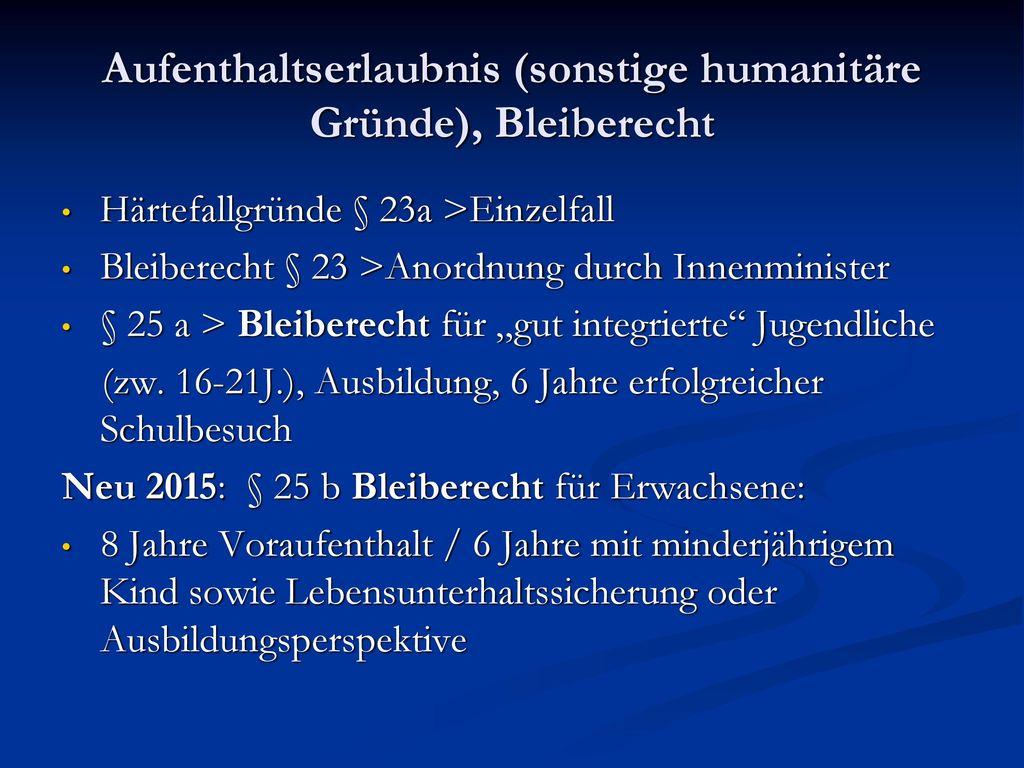 Aufenthaltserlaubnis (sonstige humanitäre Gründe), Bleiberecht