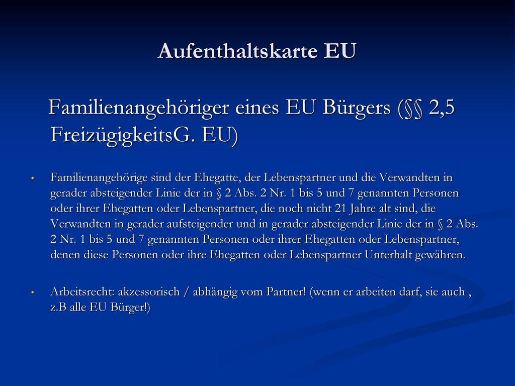 Familienangehöriger eines EU Bürgers (§§ 2,5 FreizügigkeitsG. EU)
