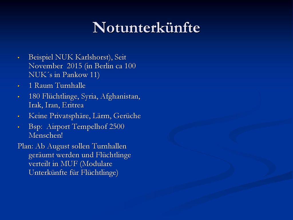 Notunterkünfte Beispiel NUK Karlshorst), Seit November 2015 (in Berlin ca 100 NUK´s in Pankow 11) 1 Raum Turnhalle.