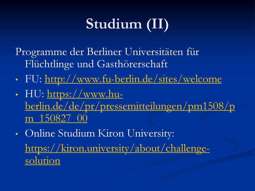 Studium (II) Programme der Berliner Universitäten für Flüchtlinge und Gasthörerschaft. FU: http://www.fu-berlin.de/sites/welcome.