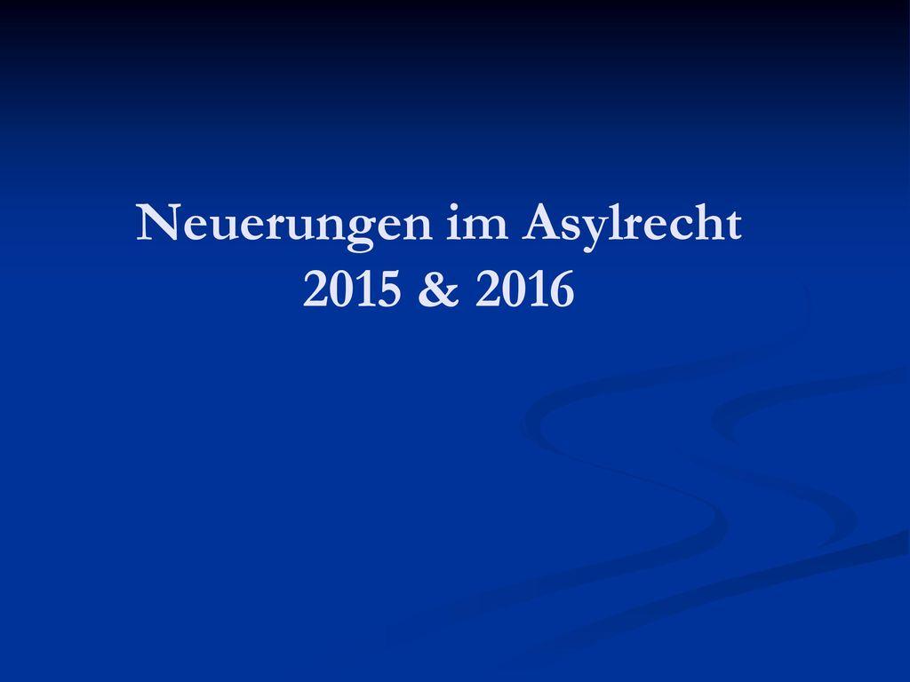 Neuerungen im Asylrecht 2015 & 2016