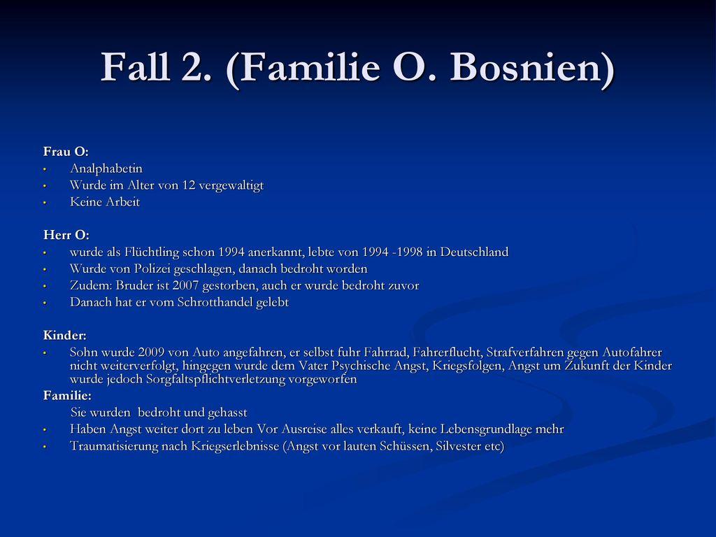 Fall 2. (Familie O. Bosnien)