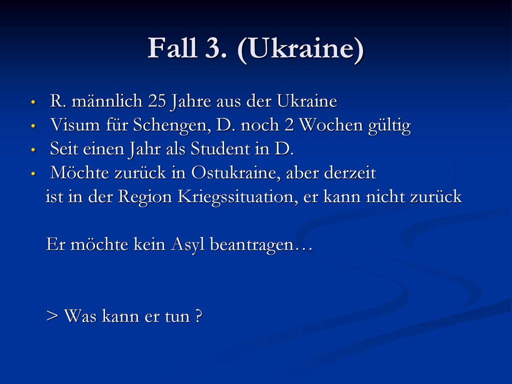 Fall 3. (Ukraine) R. männlich 25 Jahre aus der Ukraine
