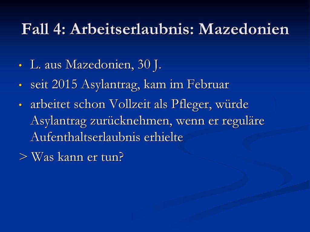 Fall 4: Arbeitserlaubnis: Mazedonien