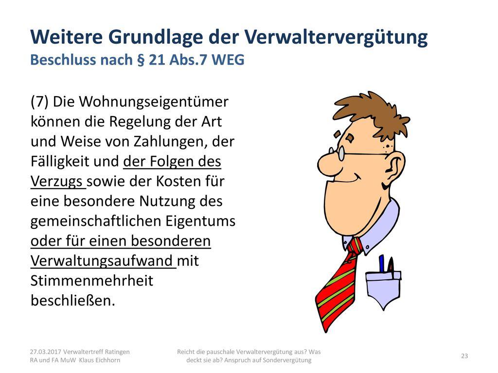 Weitere Grundlage der Verwaltervergütung Beschluss nach § 21 Abs.7 WEG