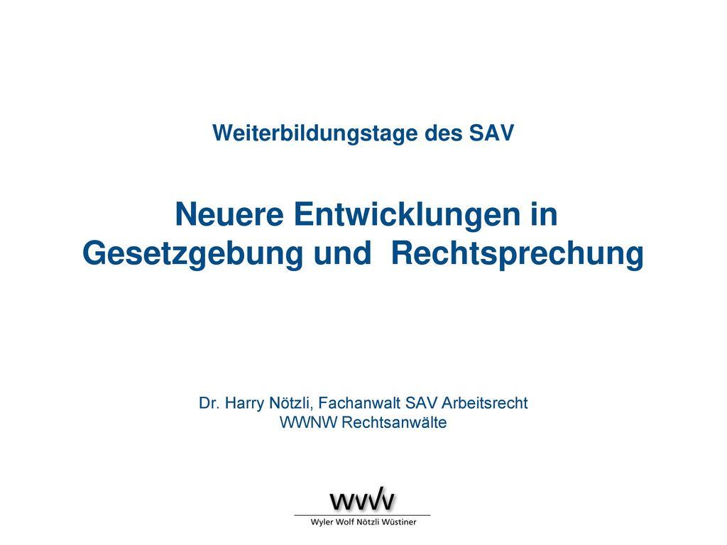 Weiterbildungstage des SAV Neuere Entwicklungen in Gesetzgebung und Rechtsprechung Dr.