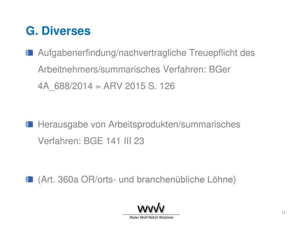 G. Diverses Aufgabenerfindung/nachvertragliche Treuepflicht des Arbeitnehmers/summarisches Verfahren: BGer 4A_688/2014 = ARV 2015 S. 126.