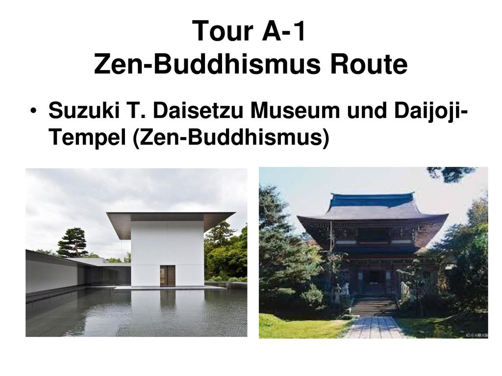 Tour A-1 Zen-Buddhismus Route