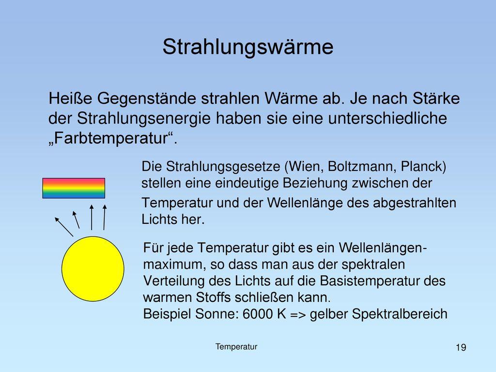 """Strahlungswärme Heiße Gegenstände strahlen Wärme ab. Je nach Stärke der Strahlungsenergie haben sie eine unterschiedliche """"Farbtemperatur ."""
