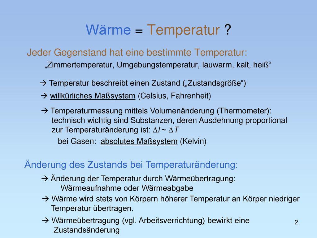 Wärme = Temperatur Jeder Gegenstand hat eine bestimmte Temperatur: