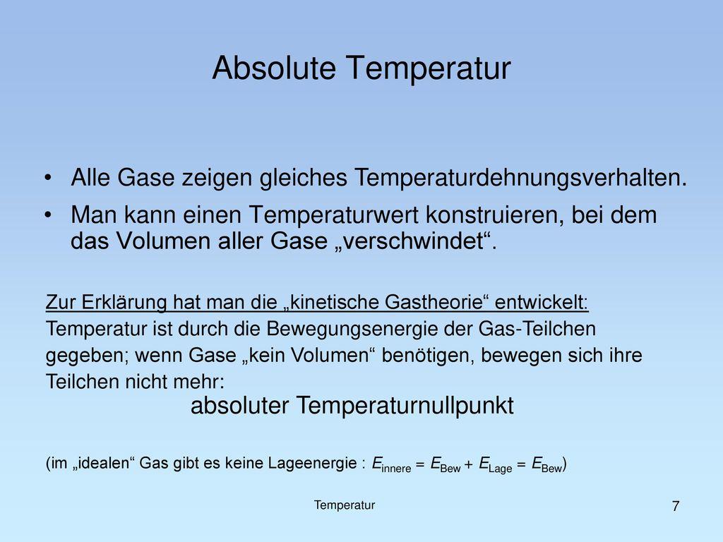 Absolute Temperatur Alle Gase zeigen gleiches Temperaturdehnungsverhalten.