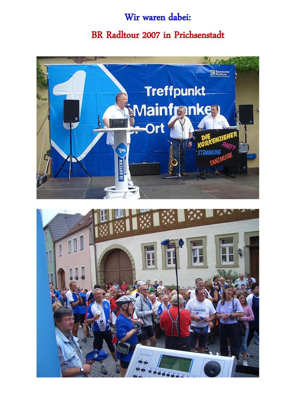 Wir waren dabei: BR Radltour 2007 in Prichsenstadt