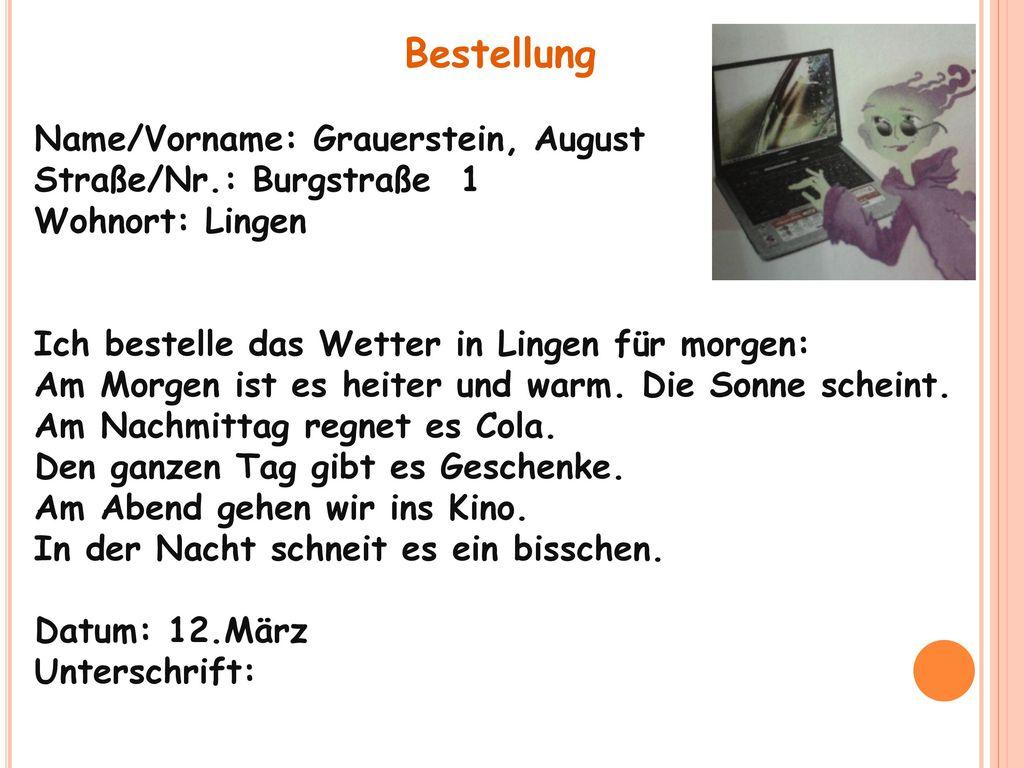 Bestellung Name/Vorname: Grauerstein, August Straße/Nr.: Burgstraße 1