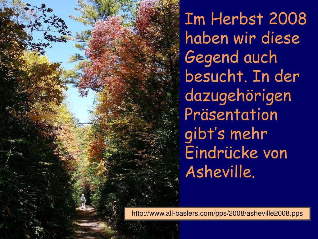 Im Herbst 2008 haben wir diese Gegend auch besucht
