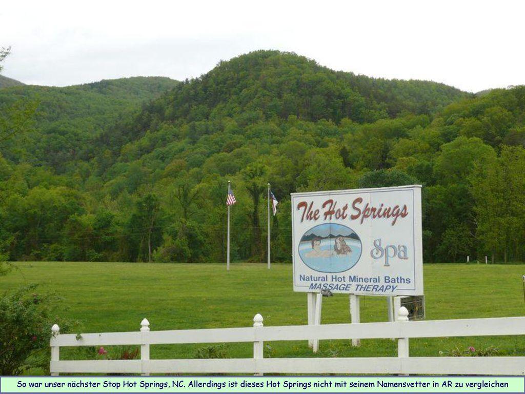 So war unser nächster Stop Hot Springs, NC