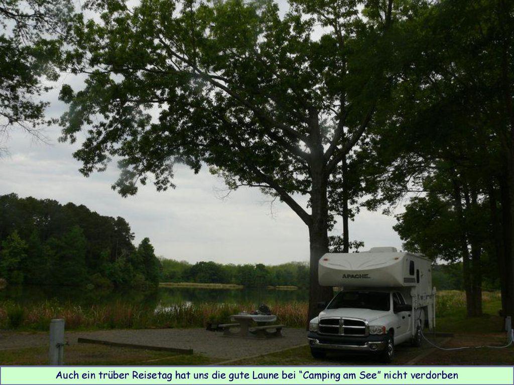 Auch ein trüber Reisetag hat uns die gute Laune bei Camping am See nicht verdorben