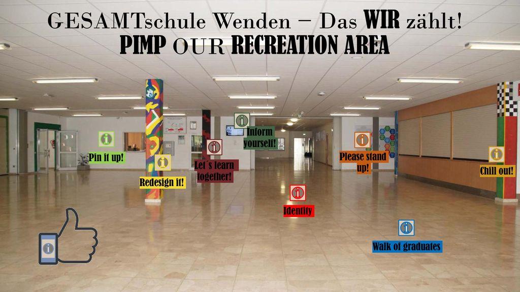 GESAMTschule Wenden − Das WIR zählt! PIMP OUR RECREATION AREA