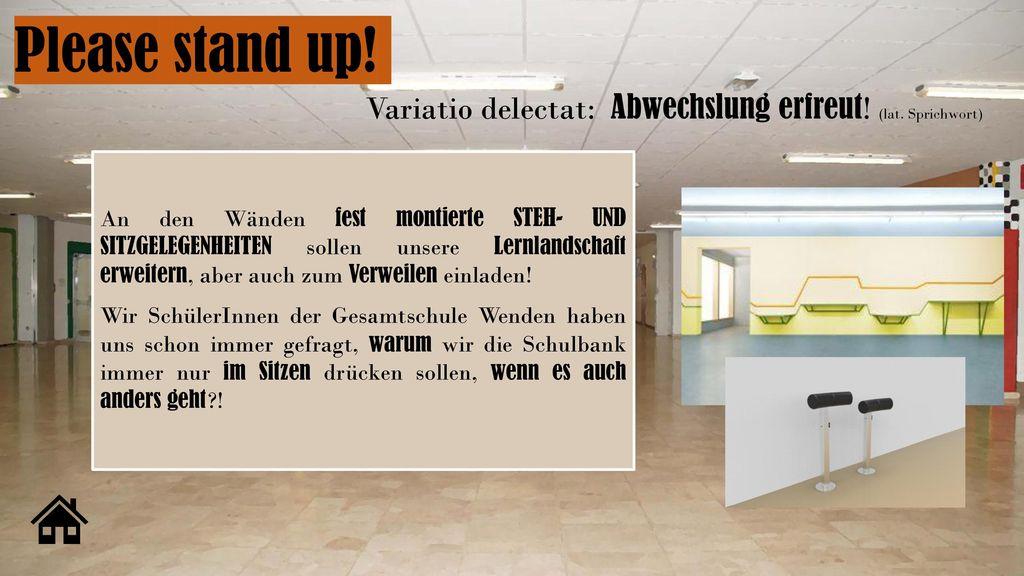 Please stand up! Variatio delectat: Abwechslung erfreut! (lat. Sprichwort)