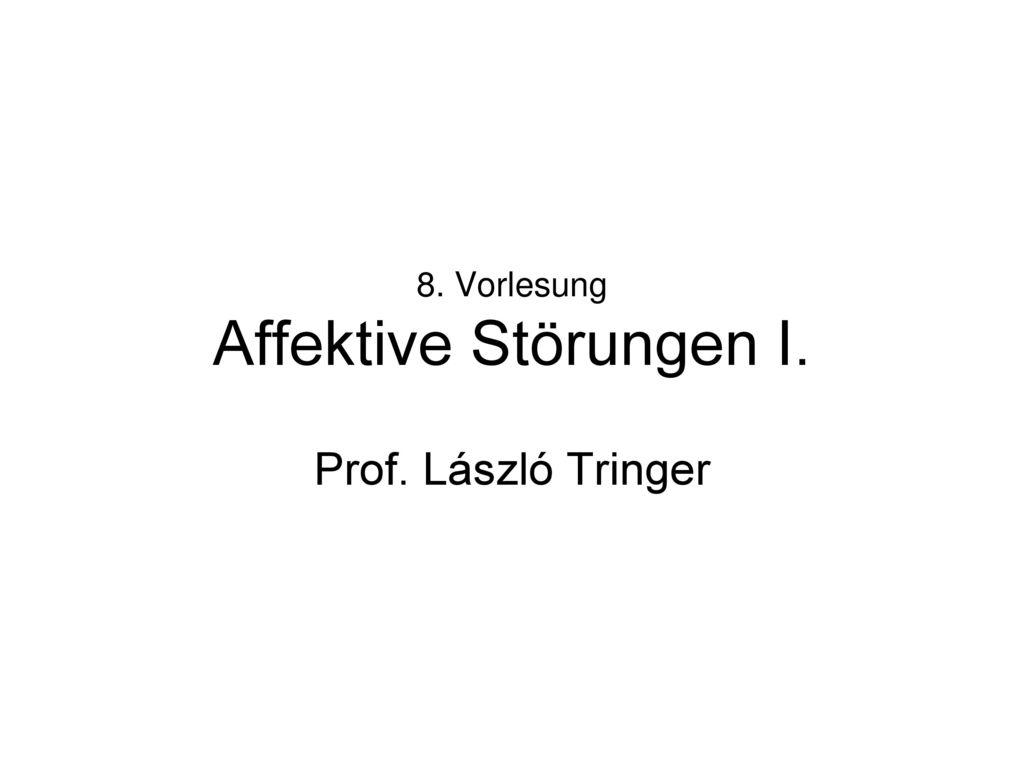 8. Vorlesung Affektive Störungen I.