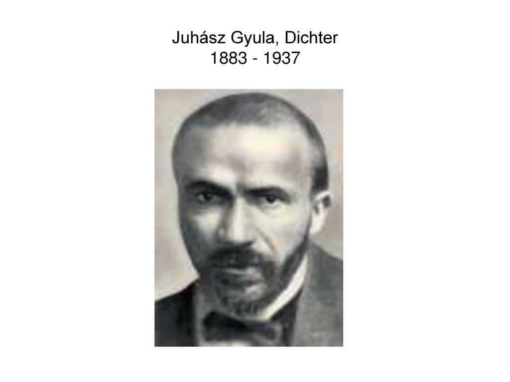 Juhász Gyula, Dichter 1883 - 1937