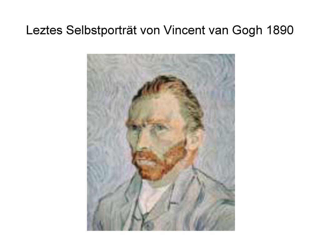 Leztes Selbstporträt von Vincent van Gogh 1890