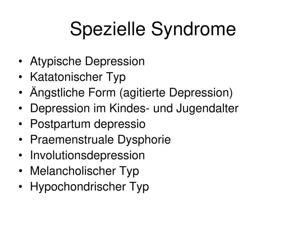 Spezielle Syndrome Atypische Depression Katatonischer Typ