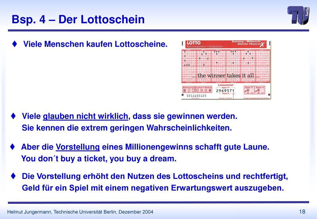 Bsp. 4 – Der Lottoschein Viele Menschen kaufen Lottoscheine.