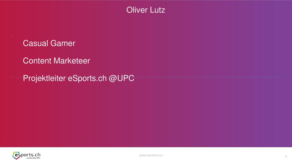 Casual Gamer Content Marketeer Projektleiter eSports.ch @UPC