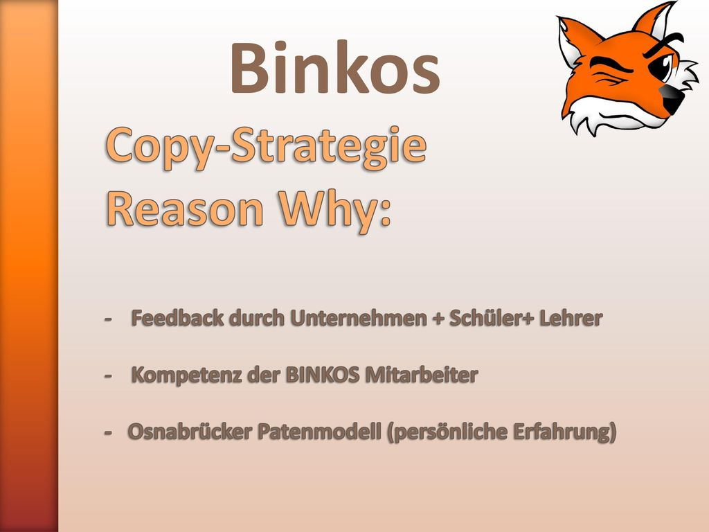 Binkos Copy-Strategie Reason Why: