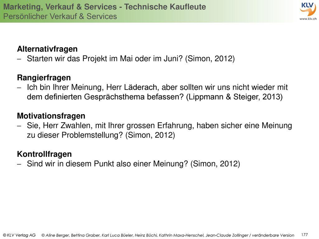 Alternativfragen Starten wir das Projekt im Mai oder im Juni (Simon, 2012) Rangierfragen.