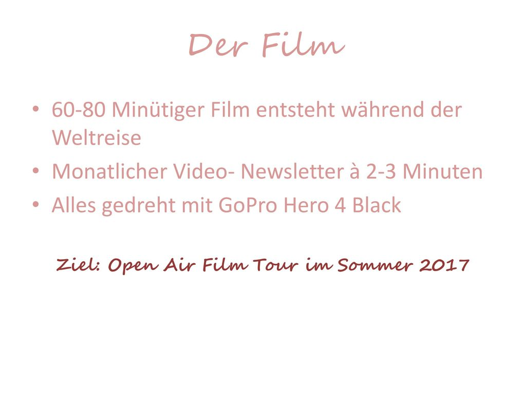 Ziel: Open Air Film Tour im Sommer 2017