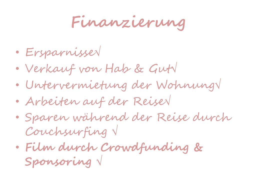 Finanzierung Ersparnisse Verkauf von Hab & Gut