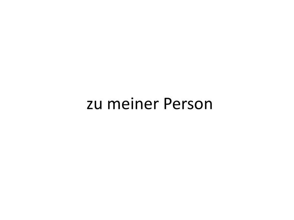 zu meiner Person