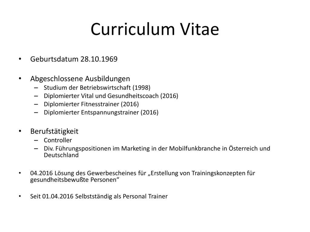 Curriculum Vitae Geburtsdatum 28.10.1969 Abgeschlossene Ausbildungen