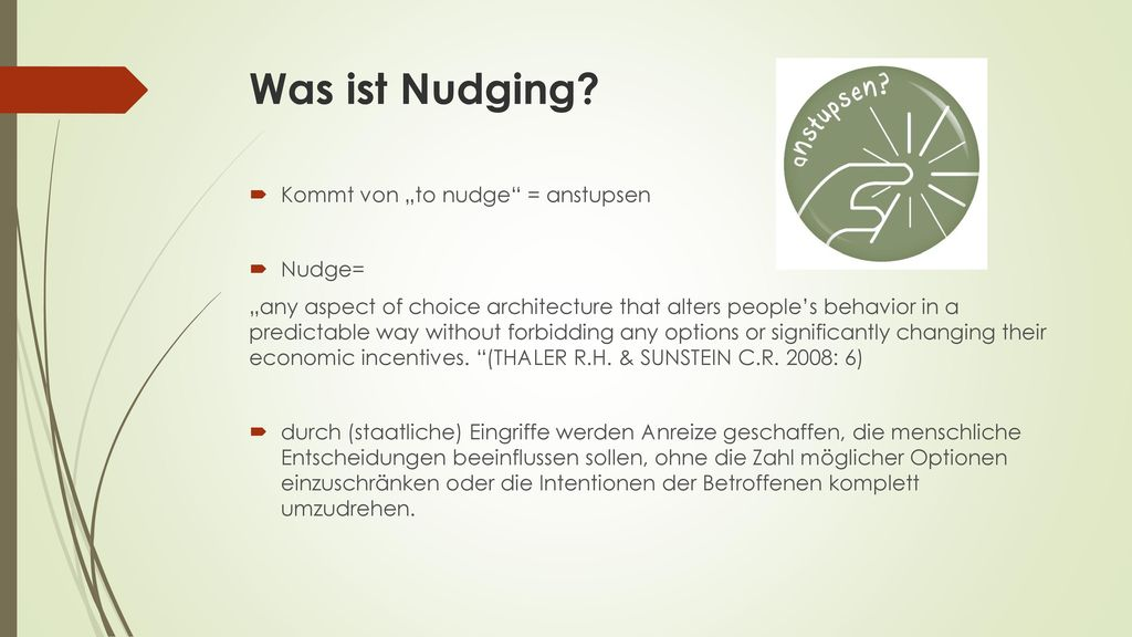 """Was ist Nudging Kommt von """"to nudge = anstupsen Nudge="""