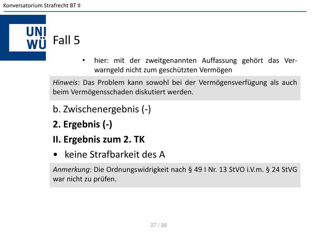 Fall 5 b. Zwischenergebnis (-) 2. Ergebnis (-) II. Ergebnis zum 2. TK