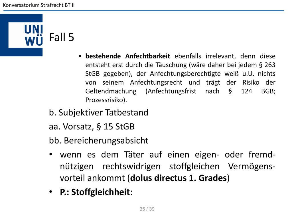 Fall 5 b. Subjektiver Tatbestand aa. Vorsatz, § 15 StGB