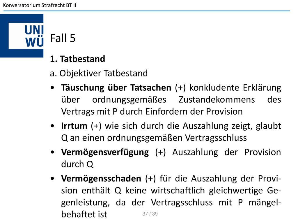 Fall 5 1. Tatbestand a. Objektiver Tatbestand