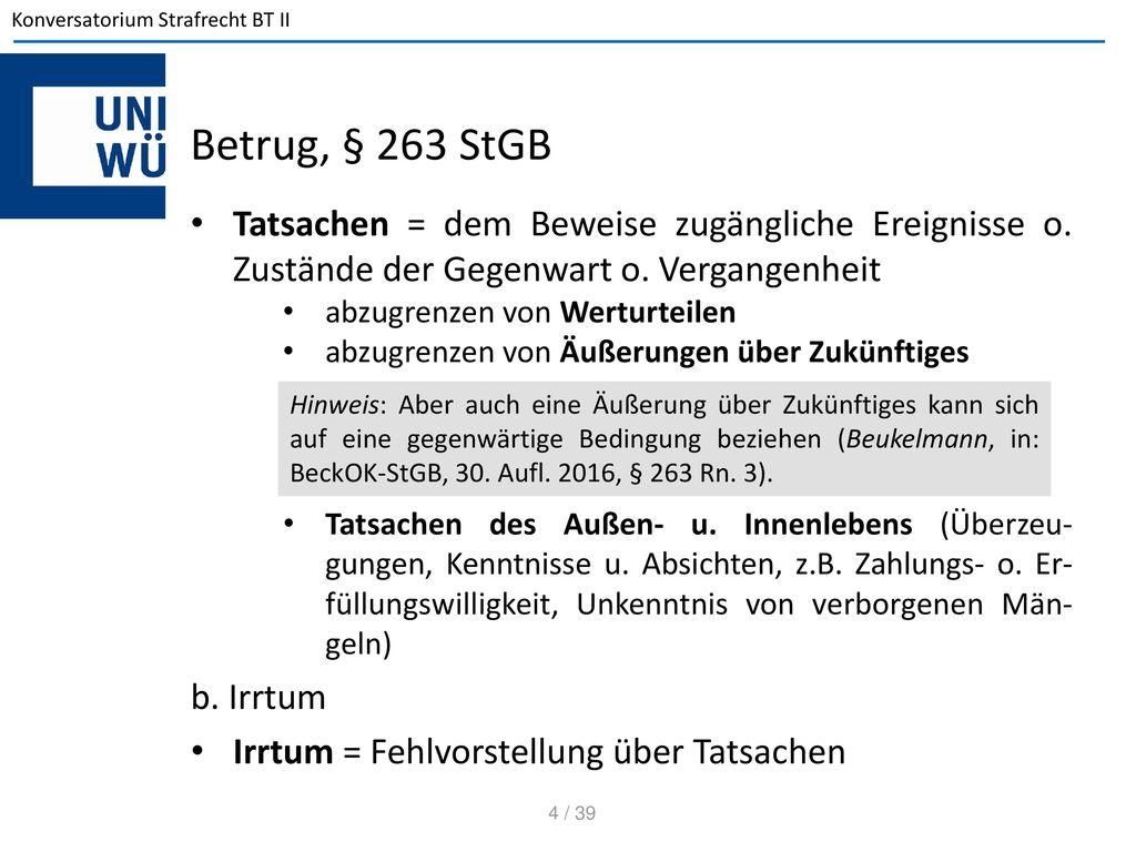 Betrug, § 263 StGB Tatsachen = dem Beweise zugängliche Ereignisse o. Zustände der Gegenwart o. Vergangenheit.