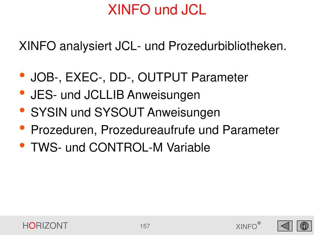 XINFO und JCL XINFO analysiert JCL- und Prozedurbibliotheken.