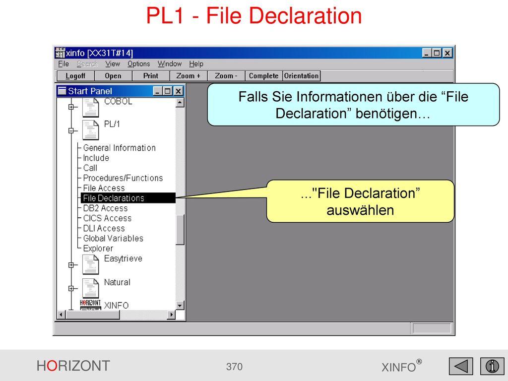 PL1 - File Declaration Falls Sie Informationen über die File Declaration benötigen… ... File Declaration auswählen.