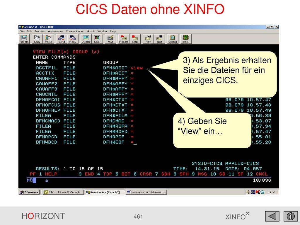 CICS Daten ohne XINFO 3) Als Ergebnis erhalten Sie die Dateien für ein einziges CICS.