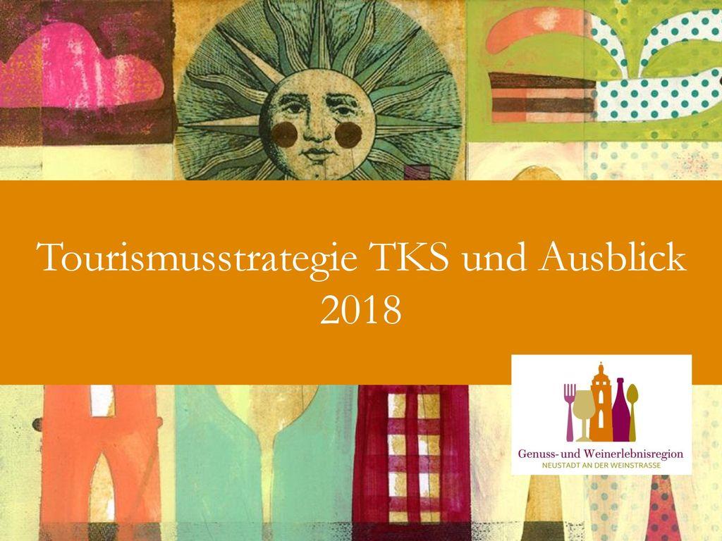 Tourismusstrategie TKS und Ausblick 2018