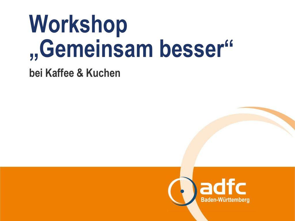 """Workshop """"Gemeinsam besser"""