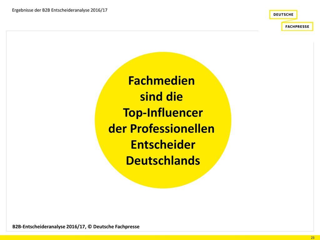Fachmedien sind die Top-Influencer der Professionellen Entscheider Deutschlands